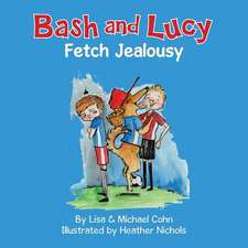 Bash and Lucy Fetch Jealousy