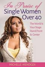 In Praise of Single Women Over 40