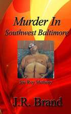 Murder in Southwest Baltimore