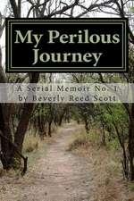 My Perilous Journey