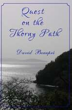 Quest on the Thorny Path