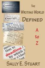 The Writing World Defined A to Z
