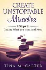 Create Unstoppable Miracles