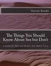 The Things You Should Know about Sex But Don't
