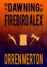 The Dawning of Firebird Alex:  8 Powerful Keys to Greater Joy, Spiritual Strength, & Stronger Relationships