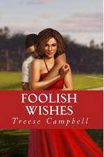 Foolish Wishes