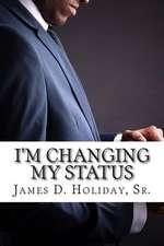 I'm Changing My Status