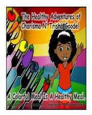 The Healthy Adventures of Charisma N' Trisha Goode
