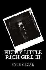 Filthy Little Rich Girl III