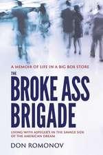 The Broke Ass Brigade