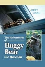 The Adventures of Huggy Bear the Raccoon