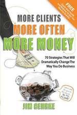 More Clients... More Often... More Money