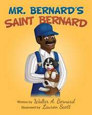 MR Bernard's Saint Bernard:  A Rhyming Picture Book with Authentic African Animals