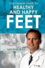 Your Simple Guide to Happy and Healthy Feet