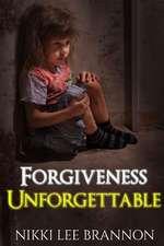 Forgiveness Unforgettable