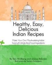 Healthy, Easy, Delicious Indian Recipes