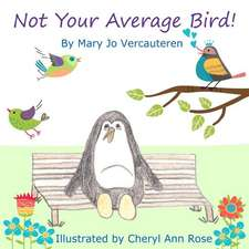 Not Your Average Bird!