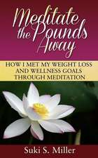 Meditate the Pounds Away