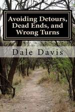 Avoiding Detours, Dead Ends, and Wrong Turns