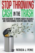Stop Throwing Cash in the Trash