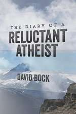 The Diary of a Reluctant Atheist