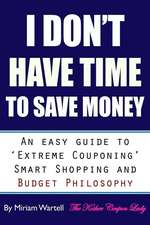 I Don't Have Time to Save Money