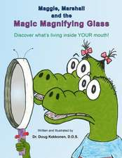 Maggie, Marshall and the Magic Magnifying Glass