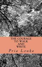 The Courage to Walk and Write