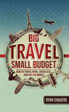 Big Travel, Small Budget