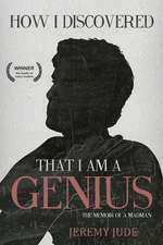 How I Discovered That I Am a Genius