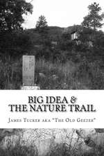Big Idea & the Nature Trail