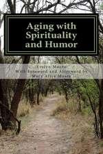 Aging with Spirituality and Humor