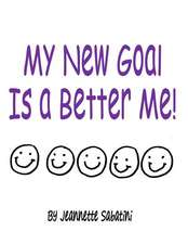 My New Goal Is a Better Me!!