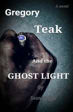 Gregory Teak and the Ghost Light