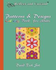 Reflect and Unwind Patterns & Designs Coloring Book for Adults