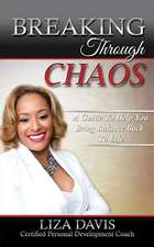 Breaking Through Chaos