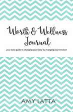 Worth & Wellness Journal