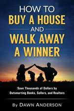 How to Buy a House and Walk Away a Winner