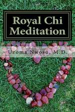 Royal Chi Meditation