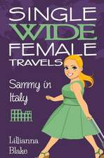 Sammy in Italy (Single Wide Female Travels, Book 2)