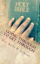 Going Through to Get Through