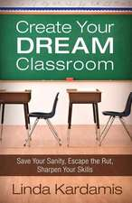 Create Your Dream Classroom