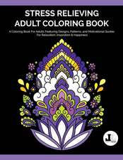 Stress Relieving Adult Coloring Book