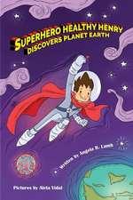 Superhero Healthy Henry Discovers Planet Earth
