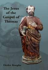 The Jesus of the Gospel of Thomas
