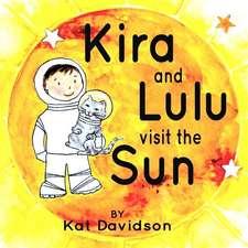 Kira and Lulu Visit the Sun