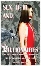 Sex, Hair And Billionaires