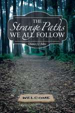 The Strange Paths We All Follow
