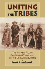 Uniting the Tribes:  The Rise and Fall of Pan-Indian Community on the Crow Reservation