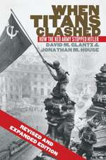 When Titans Clashed:  How the Red Army Stopped Hitler